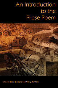 A Look at Prose Poetry -- An Introduction to the Prose Poem, edited by Brian Clements and Jamey Dunham